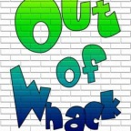 Out of Whack!