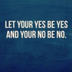 When to Say NO and When to Say YES